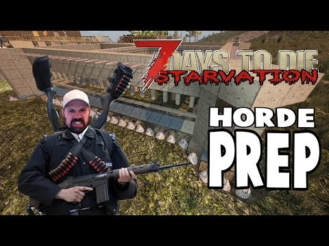 Preparing For The Horde | 7 Days To Die Starvation | E54