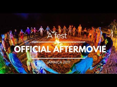 The After Movie: A-Fest Jamaica 2017 - 'Enhanced States Of Consciousness' Theme