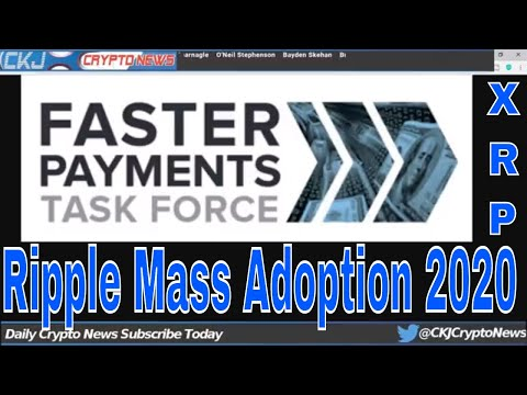 Ripple Mass Adoption 2020 Ripple Faster payments Task Force video. Federal Reserve. CKJ Crypto News