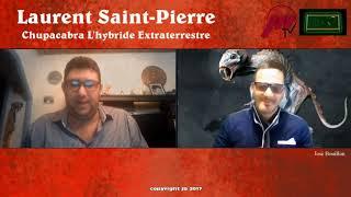 Chupacabra L'Hybride Extraterrestre avec Laurent Saint-Pierre