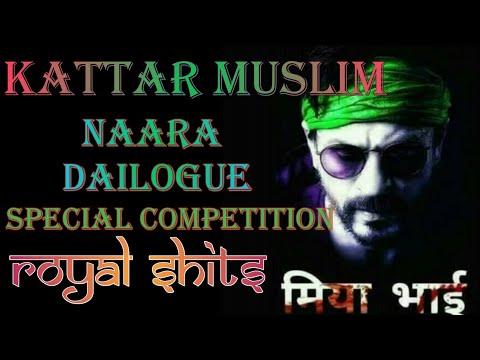 🔥Kattar Muslim Islamic Naara🔥 (Dialogue)🔥 Mixing Competition Special🔥ROYAL SHITS