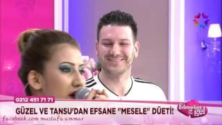 """EvleneceksenGel'de Güzel ve Tansu'dan efsane """"Mesele"""" düeti!"""