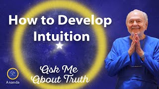 """How to Develop Intuition"" - Ask Me About Truth # 22 - Swami Kriyananda"