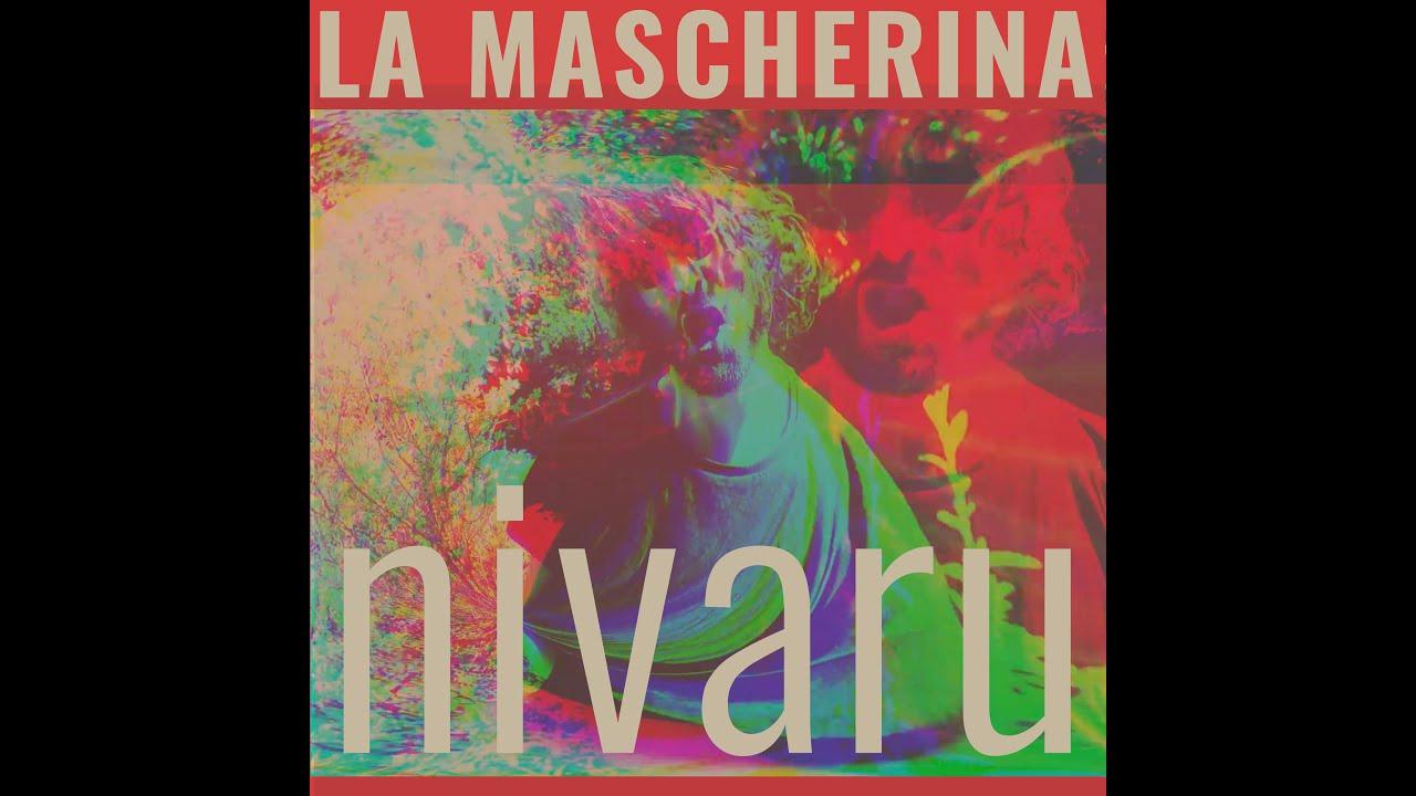 Nivaru - La Mascherina (Official Music Video)