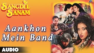 Sangdil Sanam : Aankhon Mein Band Kar Loon Full Audio Song | Salman Khan, Manisha Koirala |