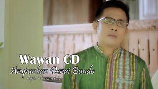 Wawan CD - AMPUNKAN DENAI BUNDO - Cipt. Wawan CD (Official Music Video)