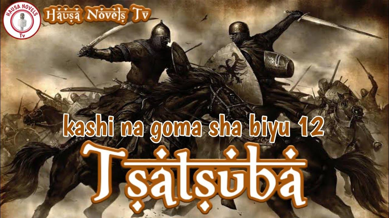 Download TSATSUBA Kashi na goma sha biyu 12 labarin Hulkas Mai hular Lamsara