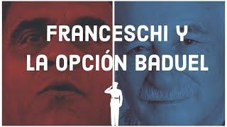 FRANCESCHI Y LA OPCIÓN BADUEL | EN LA CONVERSA CON DANIEL LARA FARÍAS