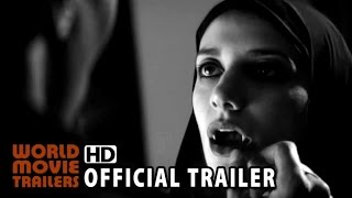 A Girl Walks Home Alone at Night Official Trailer #1 (2014) HD