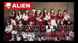 A YOUTH X A DOUBLE | GroovyRoom 그루비룸 Loyalty Feat  에일리, Dok2 | Choreography by Luna Hyun thumbnail