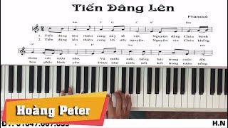 Hướng dẫn đệm Piano: Tiến Dâng Lên -l Phanxico l - Hoàng Peter