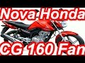 Nova Honda CG 160 Fan ESDi Flex One 2016 aro 18 15,1 cv 1,54 mkgf @ 60 FPS