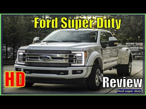 Ford Super Duty 2018 | 2018 Ford F-series Super Duty Review - Interior Exterior