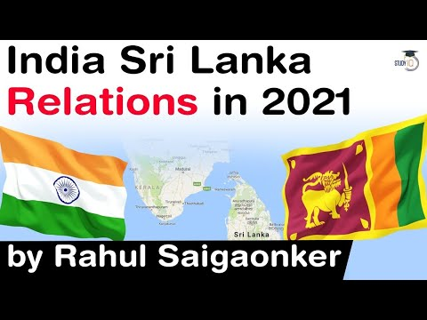 India Sri Lanka Relations in 2021 - Challenges and opportunities of bilateral relations #UPSC #IAS