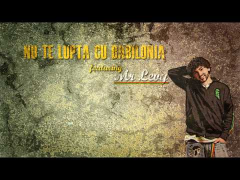 One Lion feat. Mr Levy - Nu te lupta cu Bilonia