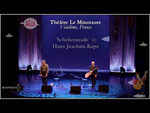 Scheherazade Hans Joachim KAPS Epiphonus Duo Vendôme 2019
