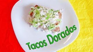 ???? TACOS DORADOS O FLAUTAS DE POLLO, comida mexicana, mexican food