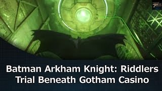 Batman Arkham Knight: Riddlers Trial Beneath Gotham Casino