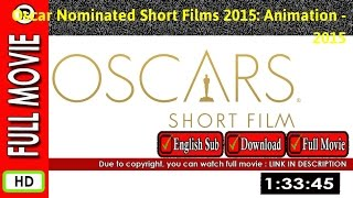 Watch Online : The Oscar Nominated Short Films 2015  Animation (2015 Video)