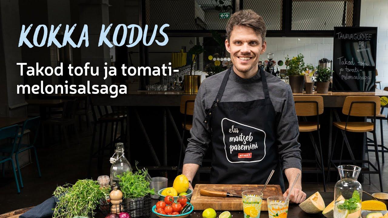 🌮 Kokka kodus | Takode retsept tofu ja tomati-melonisalsaga