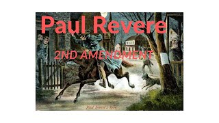 Paul Revere and the 2nd Amendment