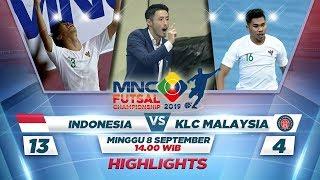 HEBAT BANGET! Indonesia VS KLC Malaysia (FT: 13-4) - MNC Futsal Championship 2019