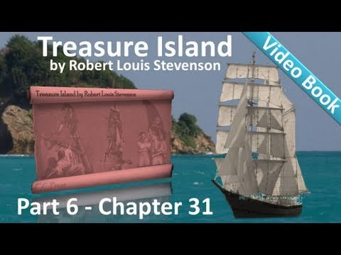 Chapter 31 - Treasure Island by Robert Louis Stevenson - The