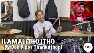   Ilamai Itho Itho   Bhoomi   Drum Cover - By Don Pipps Thankathoni
