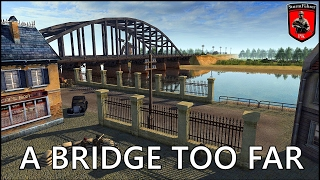 A Bridge Too Far - Arnhem Bridge - Episode #1 - Men of war Assault Squad 2 Gameplay