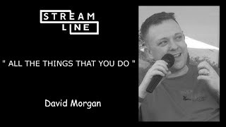 ALL THE THINGS YOU DO LINEDANCE (DAVID MORGAN) STREAMLINE WEEK 11