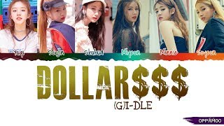 (G)I-DLE ((여자)아이들) - 'DALLA / DOLLAR (달라) $$$' Lyrics (Color Coded Han-Rom)