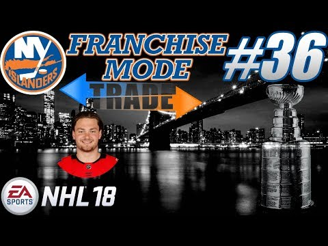 """NHL 18 Franchise Mode - New York Islanders #36 """"Trade for a Rental - Playoofs"""""""