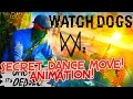 WATCH DOGS 2: HOW TO GET SECRET DANCE ANIMATION! 2017! (UNBELIEVABLE)