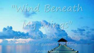 Wind Beneath My Wings-Saxophonist Kenneth Williams