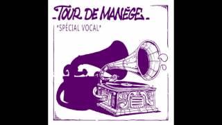 Tour De Manège : Spécial Vocal (Full Album)