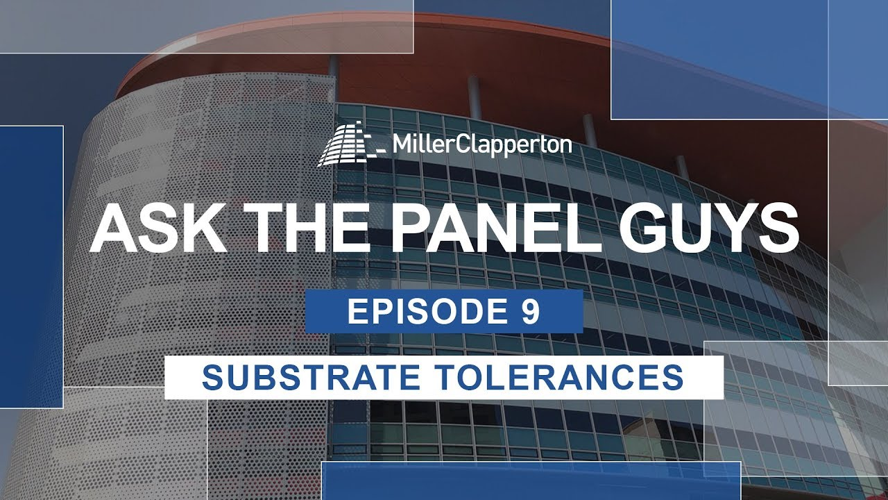 Ask the Panel Guys | Episode 9: Substrate Tolerances