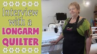 Interview With a Longarm Quilter - What's Involved & What You Need to Know