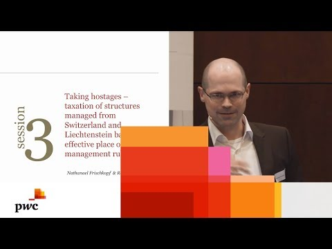 Private Wealth Forum 2017: Taxation of structures managed from CH/FL