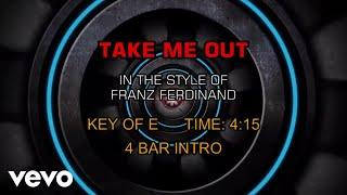 Franz Ferdinand - Take Me Out (Karaoke)