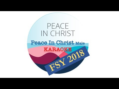 2018 FSY | Peace In Christ Male | Karaoke