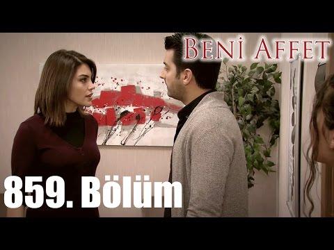 Beni Affet 859. Bölüm