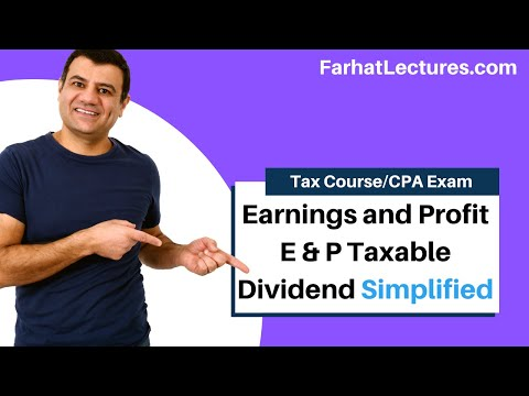 Earnings and profit E & P taxable dividend - CPA exam regulation REG ch 19 p1