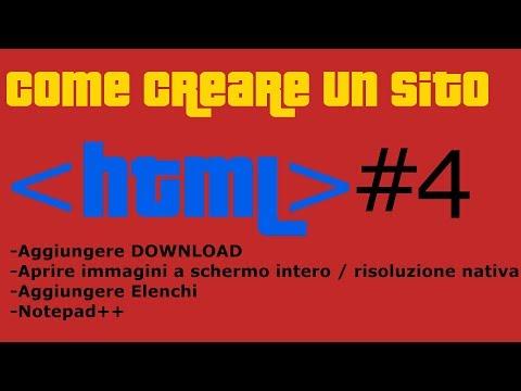 Come creare un sito WEB in HTML - #4 -  Download, immagini a schermo intero, notepad++,  elenchi