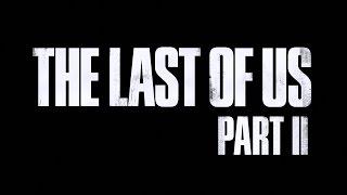 The Last of Us 2 (Одни из нас 2). Обзор трейлера и предположение о сюжете
