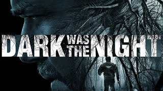 Dark Was The Night - Trailer deutsch