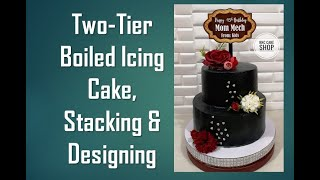 Stacking and Designing a Two-Tier Cake using Boiled Icing