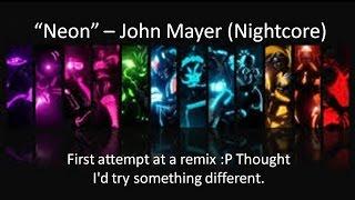 John Mayer - Neon (Nightcore)