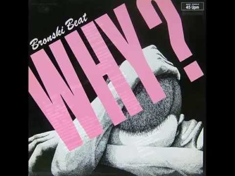 Bronski Beat - Why?  (12'' version)..HQ