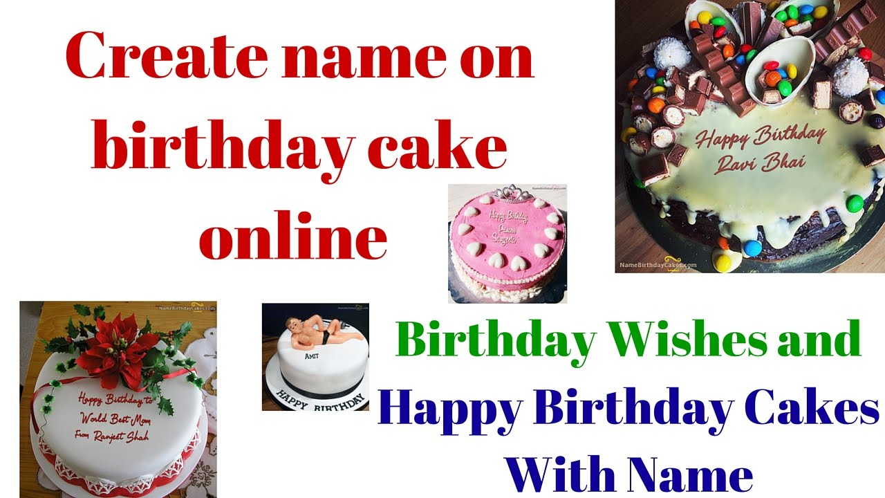 create name on birthday cake online birthday wishes and happy birthday cakes with name youtube