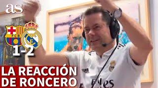 BARCELONA 1-REAL MADRID 2 | Roncero no podía más: el grito de victoria con el gol de Lucas Vázquez